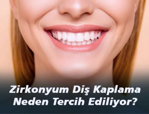 Zirkonyum Diş Kaplama Neden Tercih Ediliyor?